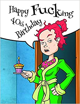 Happy Fucking 40th Birthday Funny Journal Better Than A Card Black River Art Karlon Douglas 9781723848360 Amazon Books