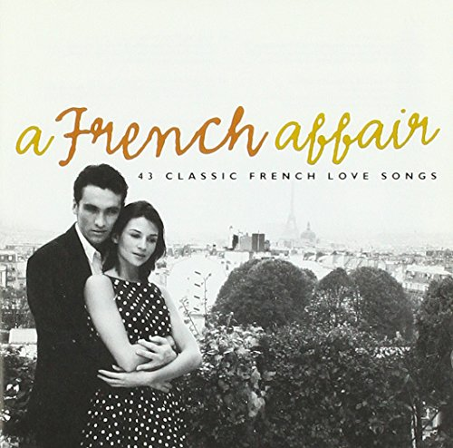 (A French Affair - 43 Classic French Love Songs)
