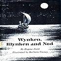 Wynken, Blynken and Nod Audiobook by Eugene Field Narrated by Deborah Stromberg