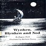 Wynken, Blynken and Nod | Eugene Field