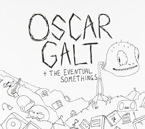Oscar Galt The Eventual Somethings Oscar Galt The Eventual