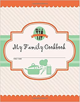 My Family Cookbook 100 Recipe Pages