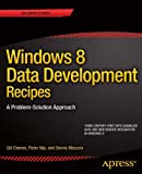Windows 8 Data Development Recipes, Gill Cleeren and Pieter Nijs, 1430258039