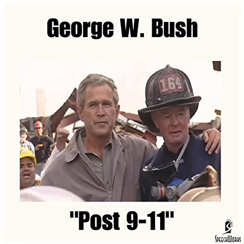 Bullhorn Remarks To First Responders By George W Bush On Amazon