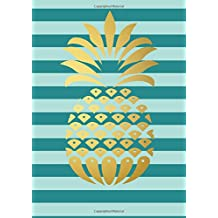 Gold Pineapple Inspirational Quote Academic Planner (A5): A Monthly/Weekly Organizer for College Students and Teachers (August - July)