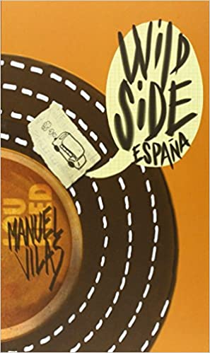 Wild Side España (Literatura De Viajes): Amazon.es: VILAS VIDAL, MANUEL: Libros