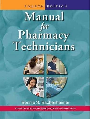 manual for pharmacy technicians 4th edition dr bonnie s rh amazon com pharmacy technician handbook pharmacy technician handbook