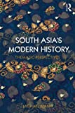 South Asia's Modern History : Thematic Perspectives, Mann, Michael, 0415628660
