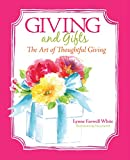 Giving and Gifts: The Art of Thoughtful Giving