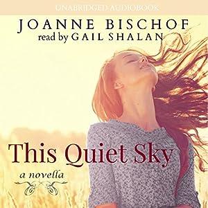 This Quiet Sky: A Novella Audiobook
