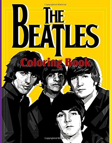 - The Beatles Coloring Book: The Beatles Anxiety Coloring Books For Adults,  Boys, Girls Designed To Relax And Calm: Palmer, Lennon: 9798643985655:  Amazon.com: Books