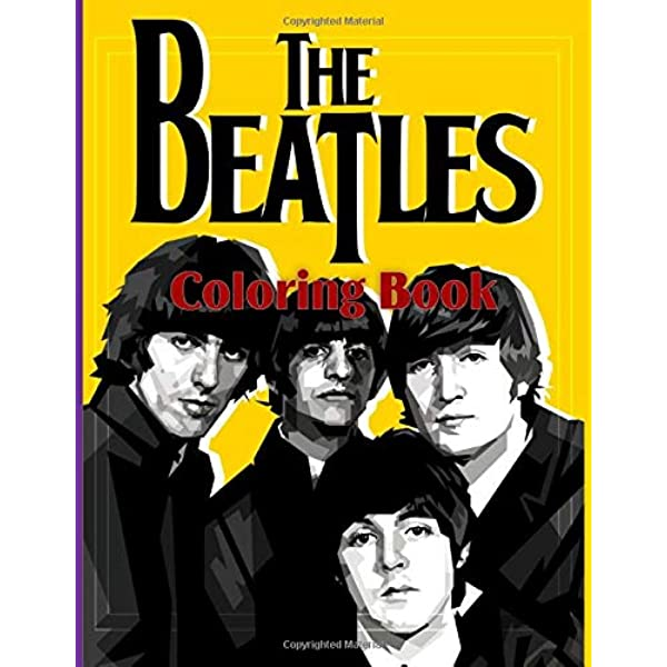 The Beatles Coloring Book: The Beatles Anxiety Coloring Books For Adults,  Boys, Girls Designed To Relax And Calm: Palmer, Lennon: 9798643985655:  Amazon.com: Books