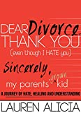 Dear Divorce, Thank You (even Though I HATE You) Sincerely, My Parents' Grown Kid, Lauren Alicia, 1633152944