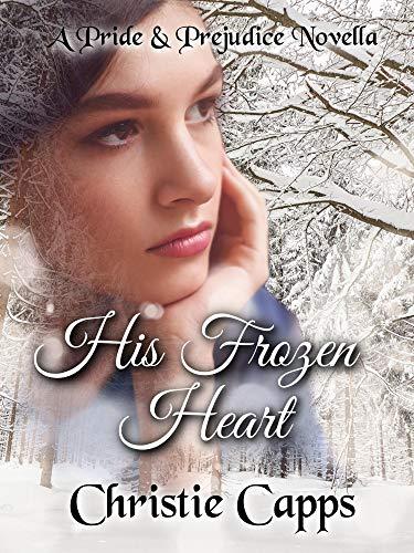 His Frozen Heart: A Pride & Prejudice Novella