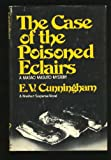 The Case of the Poisoned Eclairs, E. V. Cunningham, 0030447216