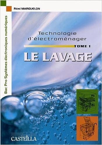 En ligne téléchargement Technologie d'électroménager Bac Pro SEN : Tome 1, Le lavage pdf