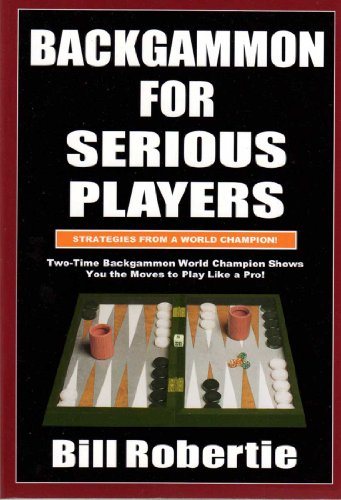 Backgammon For Serious Player Kindle Edition By Bill Robertie