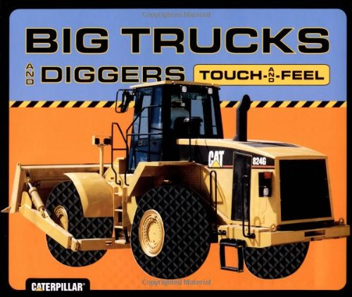 Big Trucks and Diggers Touch-and-Feel by Brand: Chronicle Books