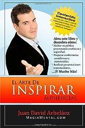 El Arte De Inspirar Audiencias (Spanish Edition)
