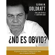 No Es Obvio (Goldratt Collection nº 4)