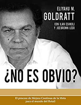 No Es Obvio (Goldratt Collection nº 4) de [Goldratt, Eliyahu M., Eshkoli, Ilan, Brown Leer, Joe]