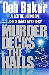 Murder Decks the Halls: Yooper Christmas Short (A Gertie Johnson Murder Mystery)