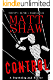 Control: A Novel of Psychological Horror and Suspense
