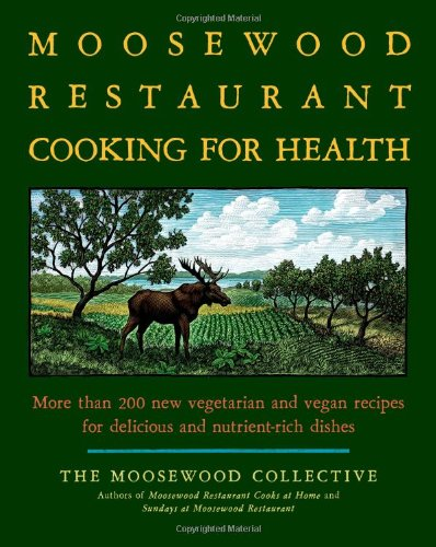 Trading Oven Corp (The Moosewood Restaurant Cooking for Health: More Than 200 New Vegetarian and Vegan Recipes for Delicious and Nutrient-Rich Dishes)