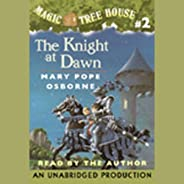 The Knight at Dawn: Magic Tree House, Book 2