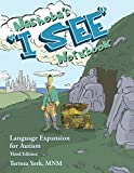 Nashoba's ''I SEE'' Workbook: Language Expansion for Autism, Third Edition