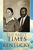The Early Times in Kentucky, Crystal Elizabeth, 1436349125