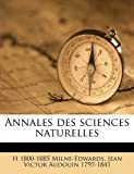 Annales des Sciences Naturelles, H 1800-1885 Milne-Edwards and Jean Victor Audouin, 1149277882