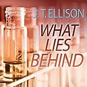 What Lies Behind: Dr. Samantha Owens, Book 4 | J. T. Ellison