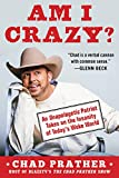 AM I CRAZY?: An Unapologetic Patriot Takes on the
