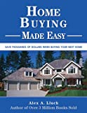 Home Buying Made Easy, Alex A. Lluch, 1934386316