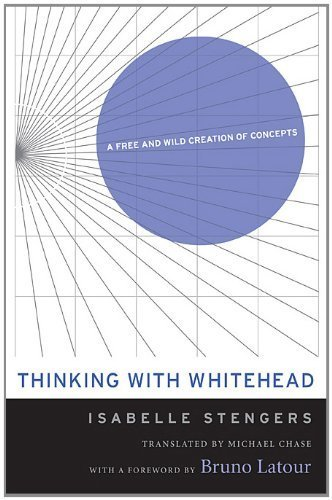 Thinking with Whitehead A Free and Wild Creation of Concepts by Stengers, Isabelle [Harvard UP,2011] (Hardcover) pdf epub
