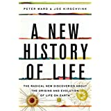 A New History of Life: The Radical New Discoveries About The Origins And Evolution Of Li