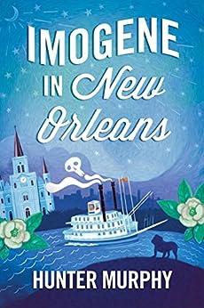 Imogene in New Orleans by [Murphy, Hunter]