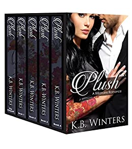 Plush - The Complete Series: A Billionaire Romance by [Winters, KB]