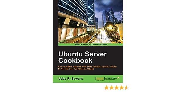 Amazon com: Ubuntu Server Cookbook eBook: Uday R  Sawant