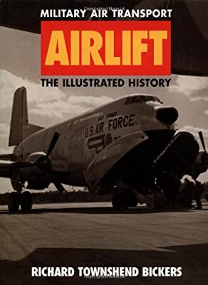 Airlift: Military Air Transport - The Illustrated History