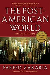 The Post-American World by Fareed Zakaria (2009-05-04)