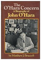 The O'Hara Concern: A Biography of John O'Hara