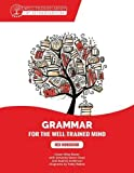 #8: Grammar for the Well-Trained Mind: Red Workbook: A Complete Course for Young Writers, Aspiring Rhetoricians, and Anyone Else Who Needs to Understand Works. (Grammar for the Well-Trained Mind)