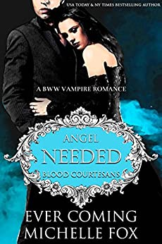 Needed: A BBW Vampire Blood Courtesans Romance by [Coming, Ever, Fox, Michelle]
