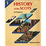 History of the Scots: Prehistory to Robert Bruce Bk. 1