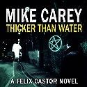 Thicker Than Water: A Felix Castor Novel, Book 4 Hörbuch von Mike Carey Gesprochen von: Damian Lynch