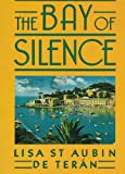 The Bay of Silence, Lisa St. Aubin De Teran, 053115016X