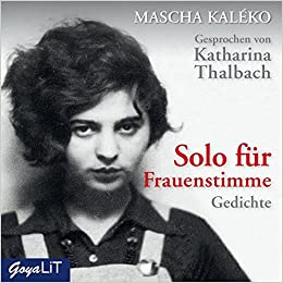 Solo Für Frauenstimme Gedichte Amazonde Mascha Kaléko