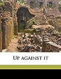 Up Against It, Frederic Van Rensselaer Dey, 1177070324